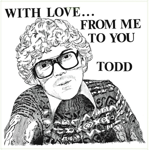 Todd With Love...From Me To You Reissue Artwork